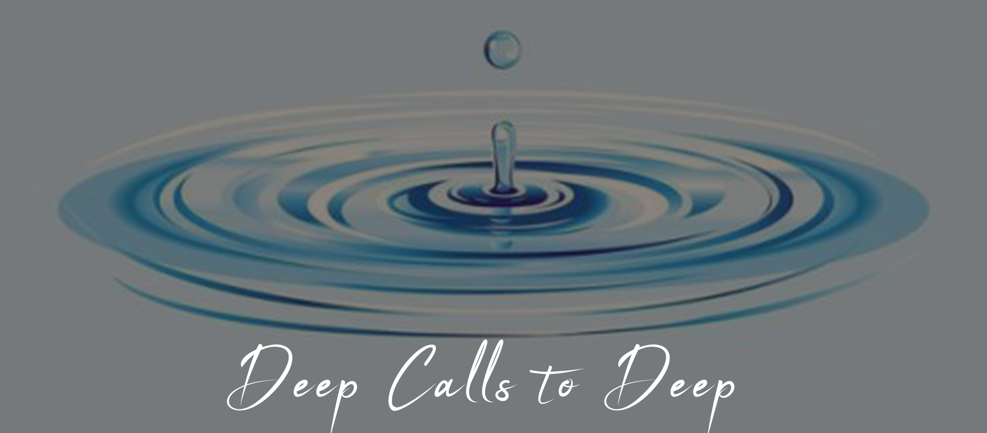 Deep Calls To Deep – Lent 1